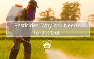 Pesticides: Why You Need to Opt Out