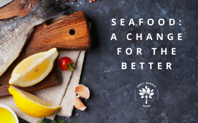 Seafood: A Change for the Better